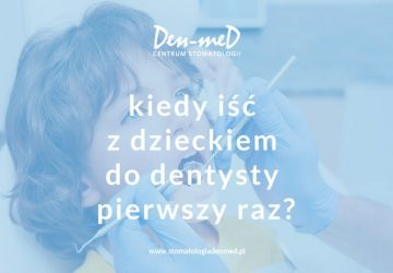 pierwsza wizyta dziecka u dentysty