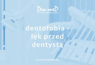 dentofobia lęk boimy się dentysty
