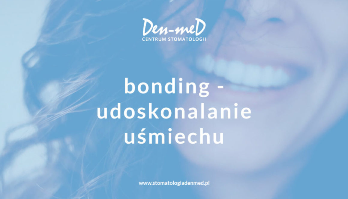 bonding czyli udoskonalanie uśmiechu