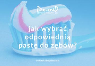pasta do zębów - jak wybrać odpowiednią