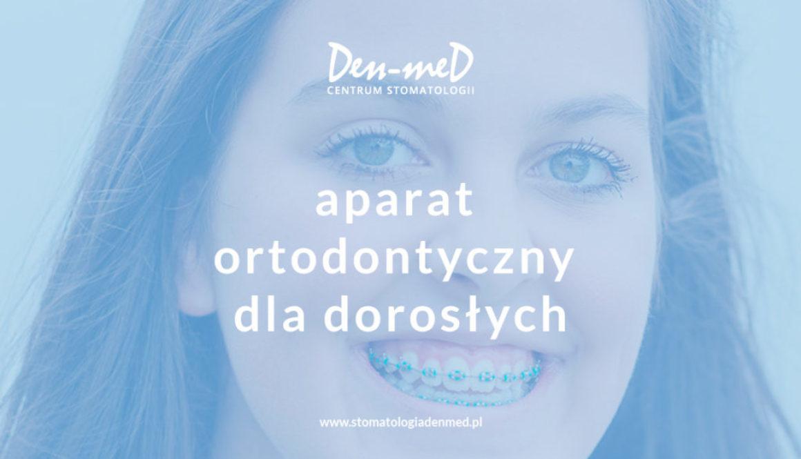 aparat ortodontyczny dla dorosłych