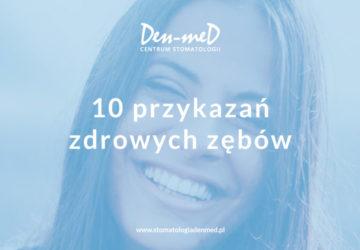 10 sposobów na zdrowe zęby